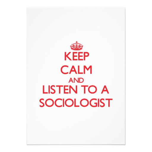 Keep Calm and Listen to a Sociologist Invitation