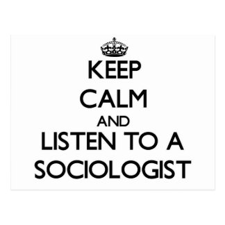 Keep Calm and Listen to a Sociologist Post Cards