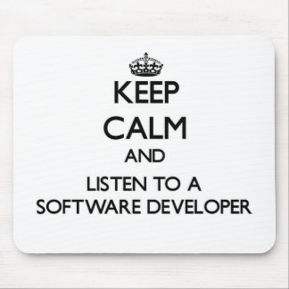 Keep Calm and Listen to a Software Developer Mousepad