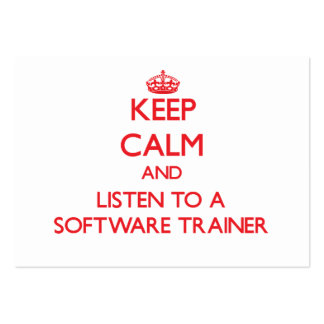 Keep Calm and Listen to a Software Trainer Business Card