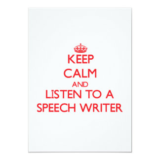"Keep Calm and Listen to a Speech Writer 5"" X 7"" Invitation Card"