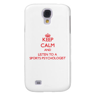 Keep Calm and Listen to a Sports Psychologist Galaxy S4 Cover