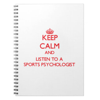 Keep Calm and Listen to a Sports Psychologist Notebooks