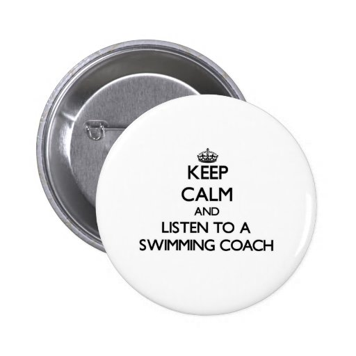 Keep Calm and Listen to a Swimming Coach Buttons