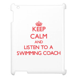 Keep Calm and Listen to a Swimming Coach iPad Covers
