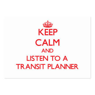 Keep Calm and Listen to a Transit Planner Business Card Templates