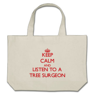 Keep Calm and Listen to a Tree Surgeon Bag