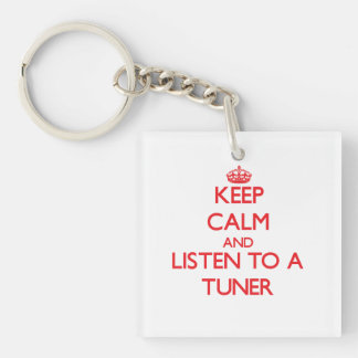 Keep Calm and Listen to a Tuner Single-Sided Square Acrylic Key Ring