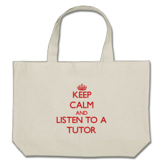 Keep Calm and Listen to a Tutor Tote Bag