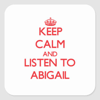 Keep Calm and listen to Abigail Square Sticker