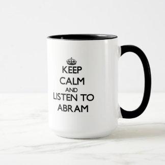 Keep Calm and Listen to Abram Mug