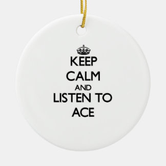Keep Calm and Listen to Ace Christmas Tree Ornament