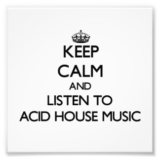 Keep calm and listen to ACID HOUSE MUSIC Photograph