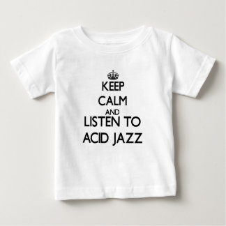 Keep calm and listen to ACID JAZZ Baby T-Shirt