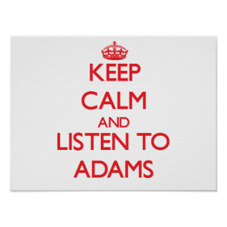 Keep calm and Listen to Adams Print