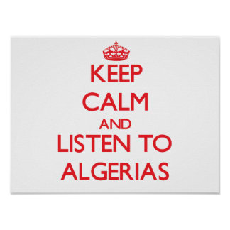 Keep calm and listen to ALGERIAS Posters