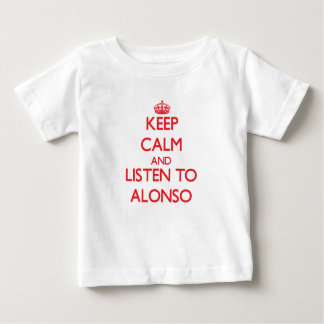 Keep Calm and Listen to Alonso Shirts