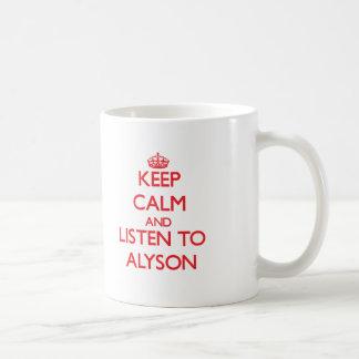 Keep Calm and listen to Alyson Basic White Mug