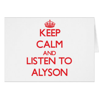Keep Calm and listen to Alyson Greeting Card