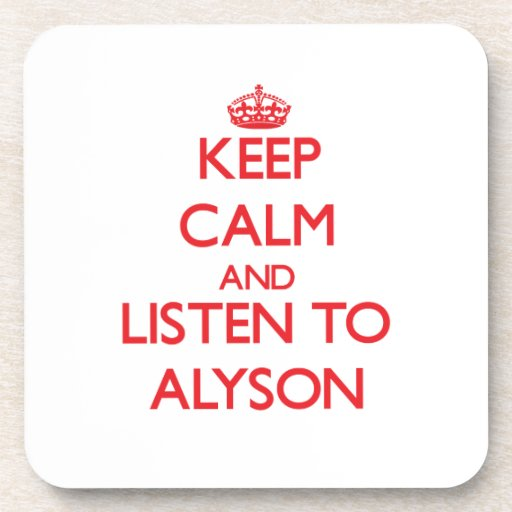 Keep Calm and listen to Alyson Beverage Coasters