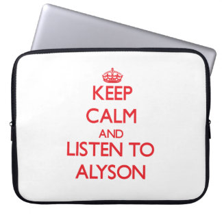 Keep Calm and listen to Alyson Laptop Computer Sleeve