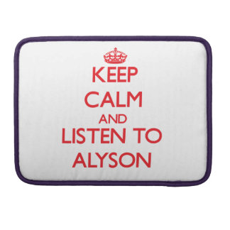 Keep Calm and listen to Alyson MacBook Pro Sleeves