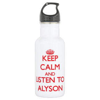 Keep Calm and listen to Alyson 18oz Water Bottle