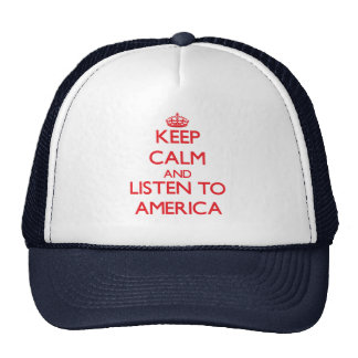 Keep Calm and listen to America Hats