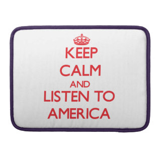 Keep Calm and listen to America Sleeve For MacBooks