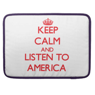 Keep Calm and listen to America MacBook Pro Sleeves