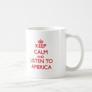 Keep Calm and listen to America Mugs
