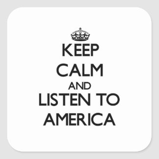 Keep Calm and listen to America Sticker