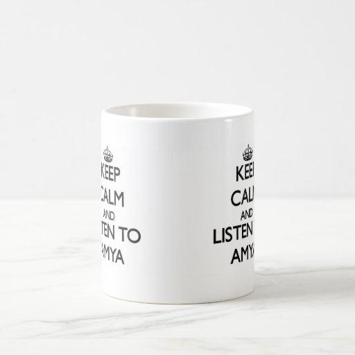 Keep Calm and listen to Amya Coffee Mug