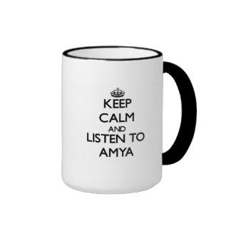 Keep Calm and listen to Amya Ringer Mug