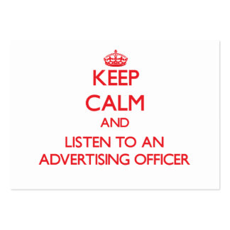 Keep Calm and Listen to an Advertising Officer Business Card Templates
