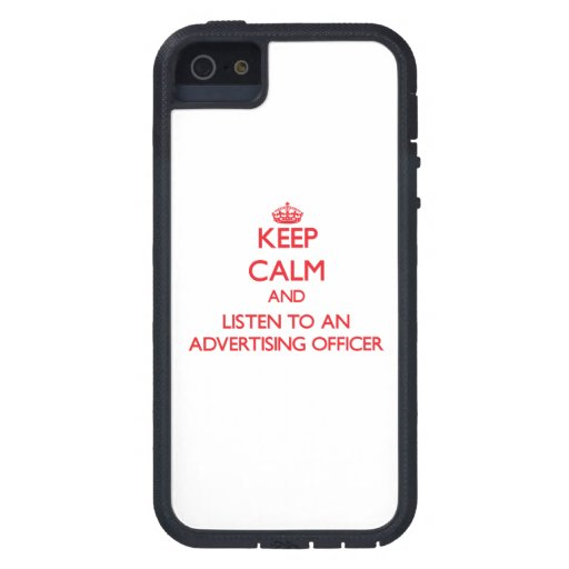 Keep Calm and Listen to an Advertising Officer iPhone 5/5S Covers