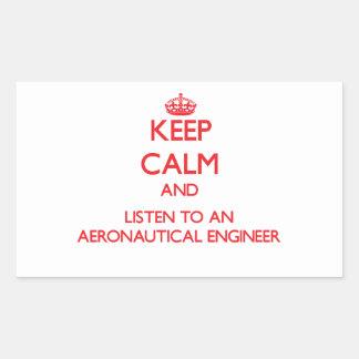 Keep Calm and Listen to an Aeronautical Engineer Rectangular Sticker