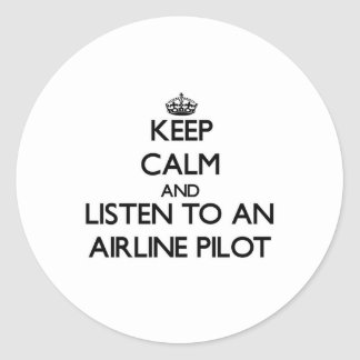 Keep Calm and Listen to an Airline Pilot Round Stickers