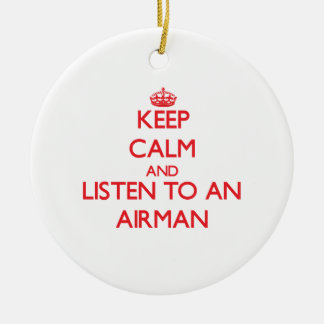 Keep Calm and Listen to an Airman Round Ceramic Decoration