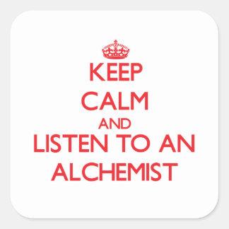 Keep Calm and Listen to an Alchemist Square Sticker