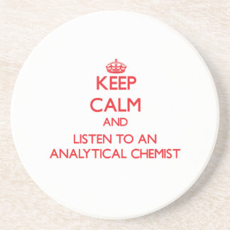 Keep Calm and Listen to an Analytical Chemist Coaster