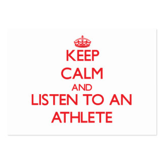 Keep Calm and Listen to an Athlete Business Cards
