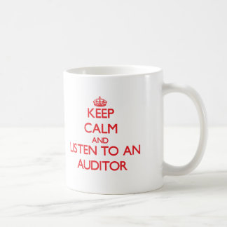 Keep Calm and Listen to an Auditor Classic White Coffee Mug