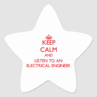 Keep Calm and Listen to an Electrical Engineer Stickers