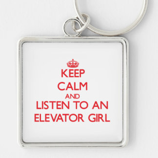 Keep Calm and Listen to an Elevator Girl Keychains