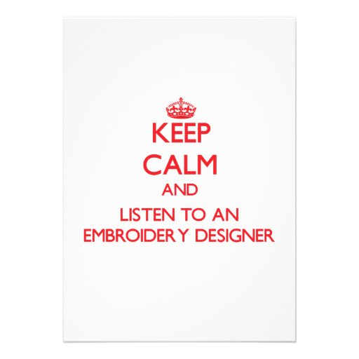 Keep Calm and Listen to an Embroidery Designer Invitations