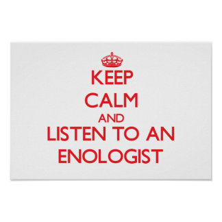Keep Calm and Listen to an Enologist Poster
