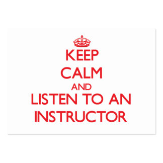 Keep Calm and Listen to an Instructor Business Cards