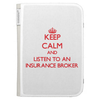 Keep Calm and Listen to an Insurance Broker Kindle Folio Case