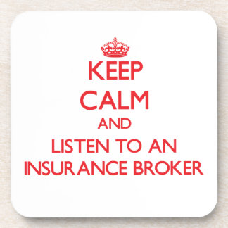 Keep Calm and Listen to an Insurance Broker Coasters